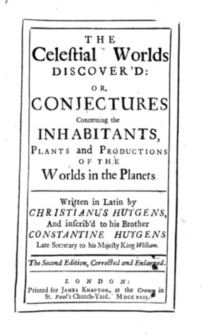 The Celestial Worlds Discovered: Or Conjectures Concerning the Inhabitants, Plants and Productions of the Worlds in the Planets (1722)