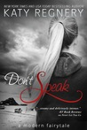 Don't Speak (A Modern Fairytale #5)