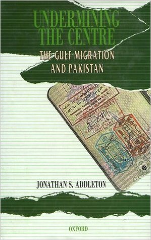 Undermining the Centre: The Gulf Migration and Pakistan