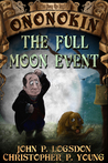 The Full Moon Event by John P. Logsdon