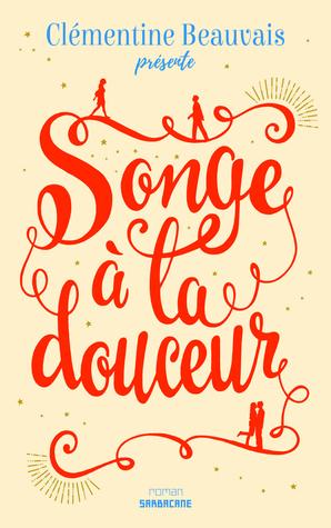 https://ploufquilit.blogspot.com/2017/09/songe-la-douceur-clementine-beauvais.html