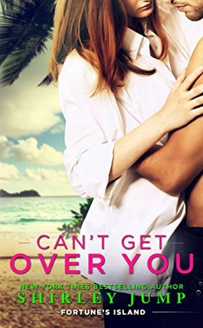 Can't Get Over You (Fortune's Island, #2)