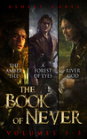 Book of Never: Volumes 1-3 (Book of Never, #1-3)