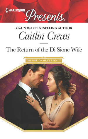 The Return of the Di Sione Wife (The Billionaire's Legacy #4)