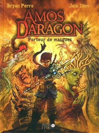 Porteur de masques (Amos Daragon, #1)