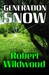 Generation Snow by Robert Earl Wildwood