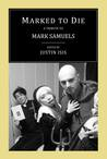 Marked to Die: A Tribute to Mark Samuels
