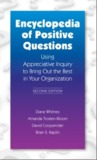 Encyclopedia of Positive Questions Volume I : Using Appreciative Inquiry to Bring Out the Best in Your Organization