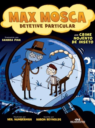 Joey Fly Private Eye In Creepy Crawly Crime By Aaron Reynolds