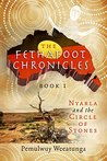 Nyarla and the Circle of Stones (The Fethafoot Chronicles #1)