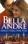 Since I Fell For You (New York Sullivans, #2) (The Sullivans, #16)