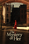 The Mystery of Her: Book 1 in the Zane Brothers Detective Series