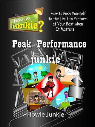 Peak Performance Junkie - Smashwords Edition