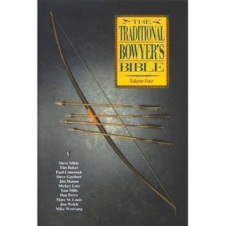 The Traditional Bowyer's Bible Volume Four (4)