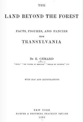 The Land Beyond The Forest: Facts, Figures & Fancies From Transylvania