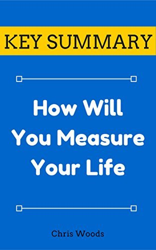 [KEY SUMMARY] How Will You Measure Your Life? (Top Rated 30-min Series)