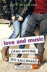 Love and Music (and Missing Ted Callahan) by Amy Spalding