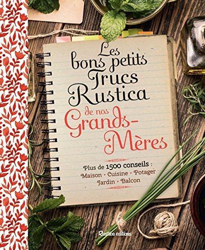 Les bons petits trucs Rustica de nos grands-mères