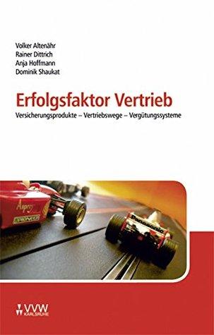 Erfolgsfaktor Vertrieb: Versicherungsprodukte - Vertriebswege - Vergütungssysteme