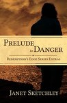 Prelude to Danger (Redemption's Edge #0.5)