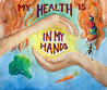My Health Is in My Hands: A Fingertip Guide to Choosing Good Food