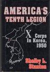 America's Tenth Legion: X Corps in Korea, 1950