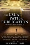 The Usual Path to Publication: 27 stories about 27 ways in