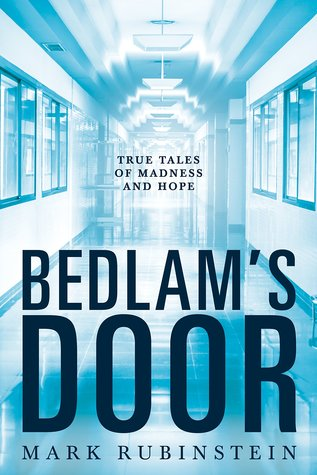 bedlam-s-door-true-tales-of-madness-and-hope