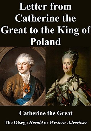 Letter from Catherine the Great to the King of Poland by Catherine the Great