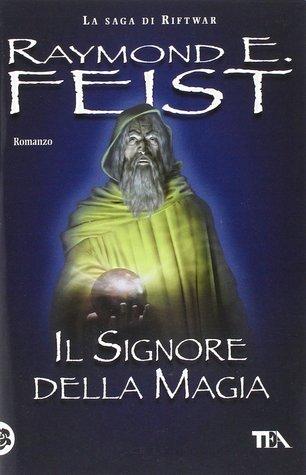 Il signore della magia by Raymond E. Feist
