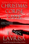 Christmas Corpse Caper by Lois Lavrisa