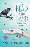 A Bead in the Hand (Glass Bead Mystery, #2)