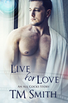 Live for Love (All Cocks, #5)