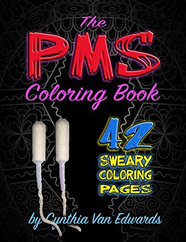 The PMS Book: A Stress Relieving Adult Book (Midnight, Black Edition)(PMS Relief, Books for Adults, Swear Word Books) (Adult Coloring Books & Swear Word Coloring Books)