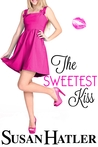 The Sweetest Kiss by Susan Hatler