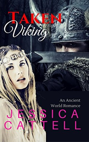 ROMANCE: ANCIENT WORLD ROMANCE: Taken by the Viking (Viking Historical Alpha Male Warrior Slave Romance)