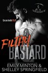 Filthy Bastard (Grim Bastards MC, #2)