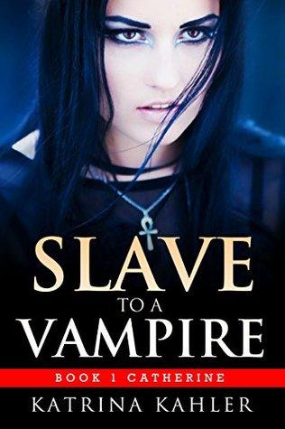 Catherine (Slave to a Vampire, #1)