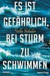 Es ist gefährlich, bei Sturm zu schwimmen by Ulla Scheler