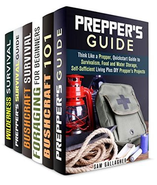 Think Like a Prepper Box Set (6 in 1): A Collection of Prepper's Guide and Bushcraft Survival Hacks and Tips to Be Ready for Any Emergency (Prepper's Survival & Bushcraft)