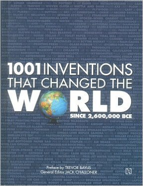 1001 Inventions That Changed The World Since 2,600,000 BCE