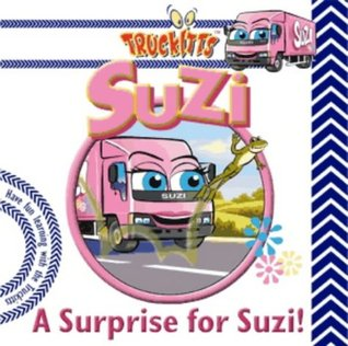 A Surprise for Suzi! (Truckitts)