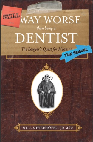 still-way-worse-than-being-a-dentist-the-sequel