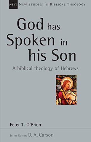 God Has Spoken in His Son by Peter T. O'Brien