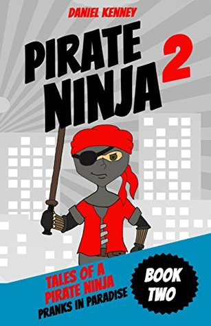 Tales of a Pirate Ninja 2: Pranks In Paradise