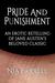 Pride and Punishment - An Erotic Retelling of Jane Austen's Beloved Classic