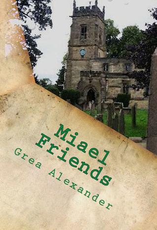 Miael: Friends (Miael #2)