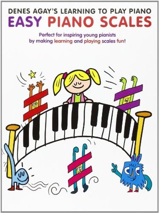 Denes Agay's Learning To Play Piano - Scale Book (Easy Piano Scales)