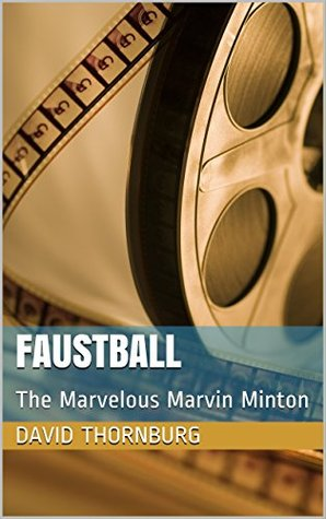 Faustball: The Marvelous Marvin Minton