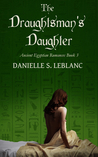 The Draughtsman's Daughter (Ancient Egyptian Romances, #3)